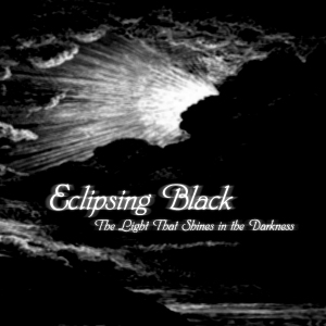 Eclipsing Black - The Light that Shines in the Darkness