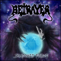 betrayer - shadowed force