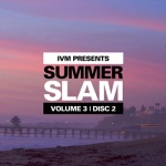 ivm summer slam vol 3 disc 2